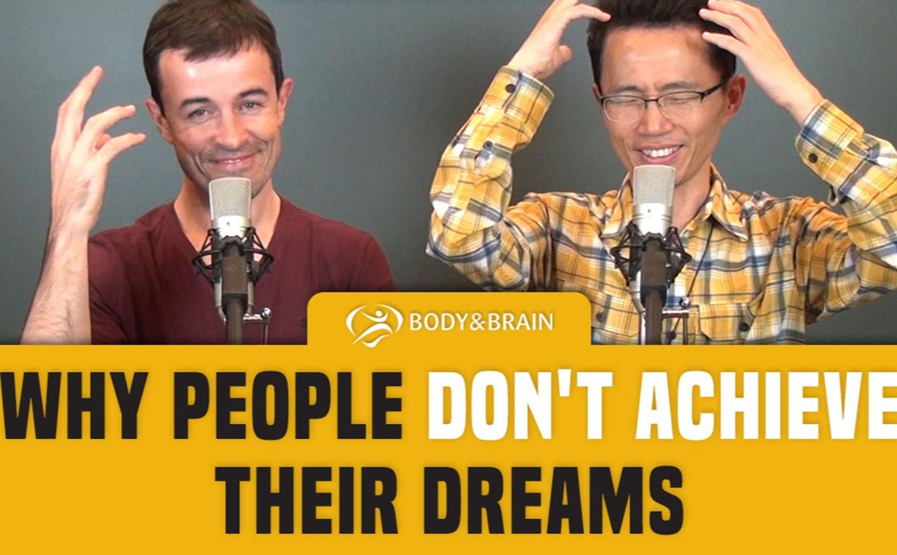 Why People Dont Achieve Their Dreams Part 1 New Video Podcast