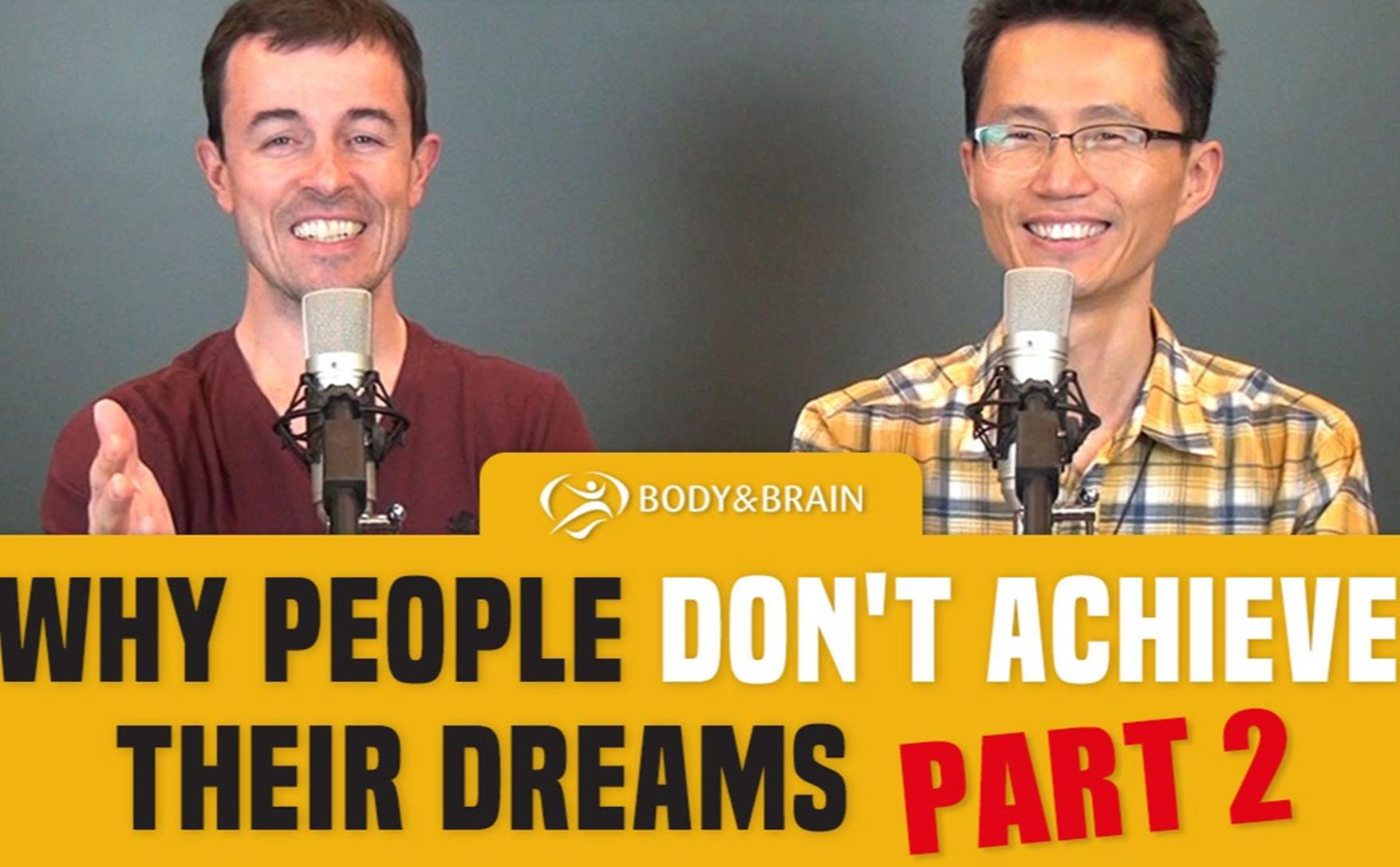 Why People Dont Achieve Their Dreams Part 2 New Video Podcast
