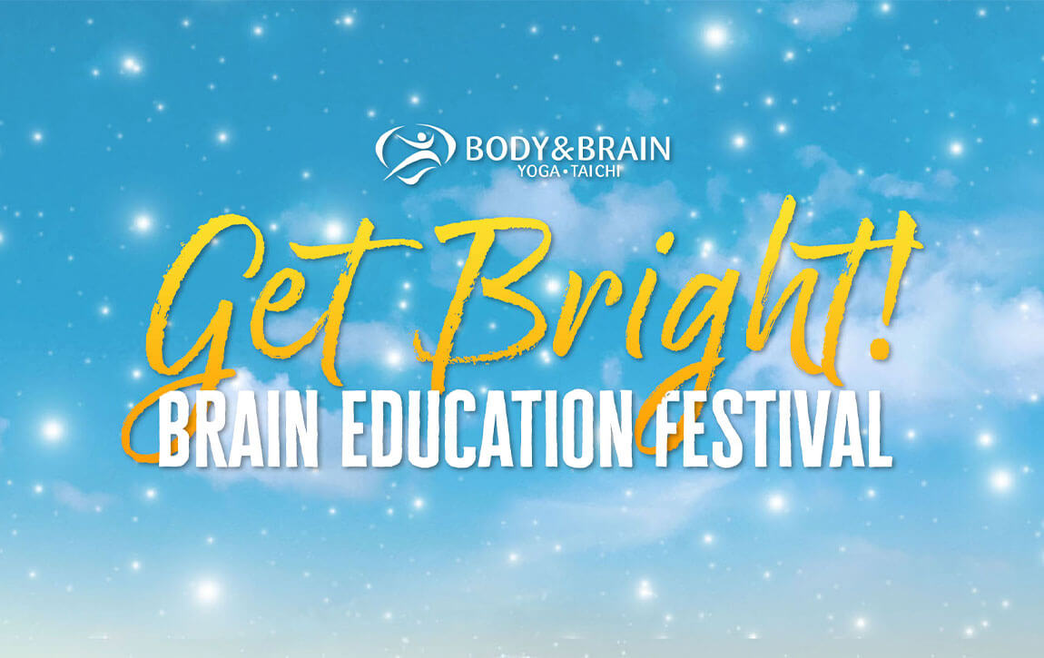 Body Brain Get Bright Brain Education Festival