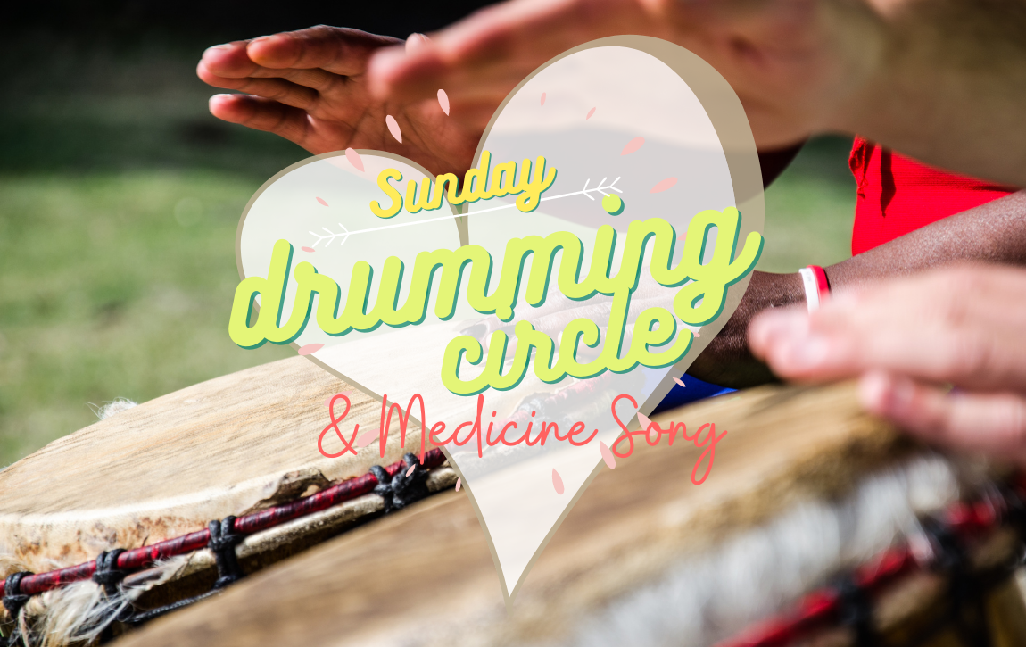 Sunday Drumming Circle Medicine Song